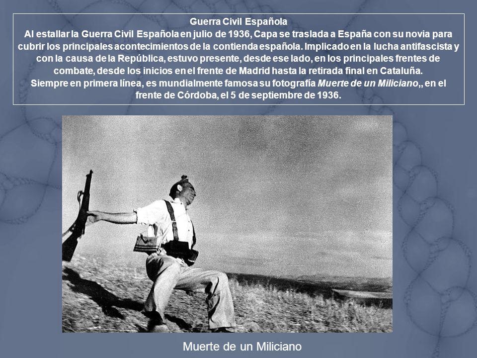Guerra Civil Española Al estallar la Guerra Civil Española en julio de 1936, Capa se traslada a España con su novia para cubrir los principales aconte