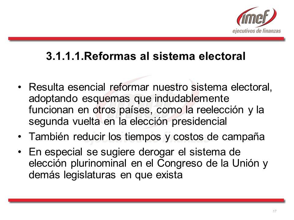 17 3.1.1.1.Reformas al sistema electoral Resulta esencial reformar nuestro sistema electoral, adoptando esquemas que indudablemente funcionan en otros