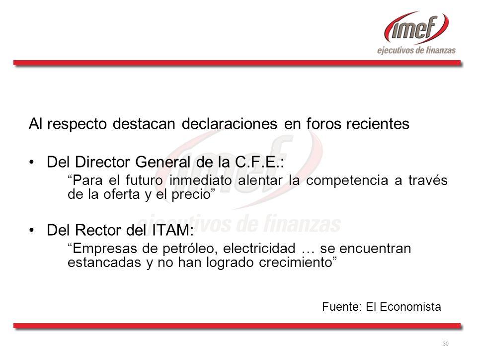 30 Al respecto destacan declaraciones en foros recientes Del Director General de la C.F.E.: Para el futuro inmediato alentar la competencia a través d