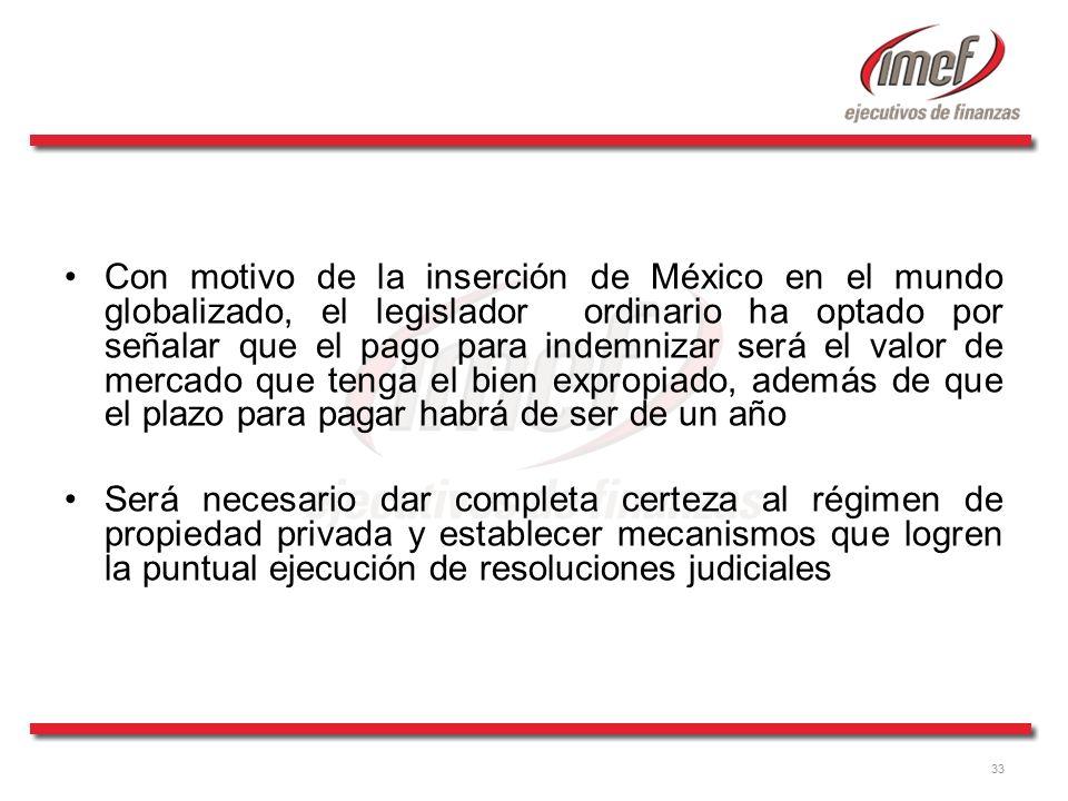 33 Con motivo de la inserción de México en el mundo globalizado, el legislador ordinario ha optado por señalar que el pago para indemnizar será el val