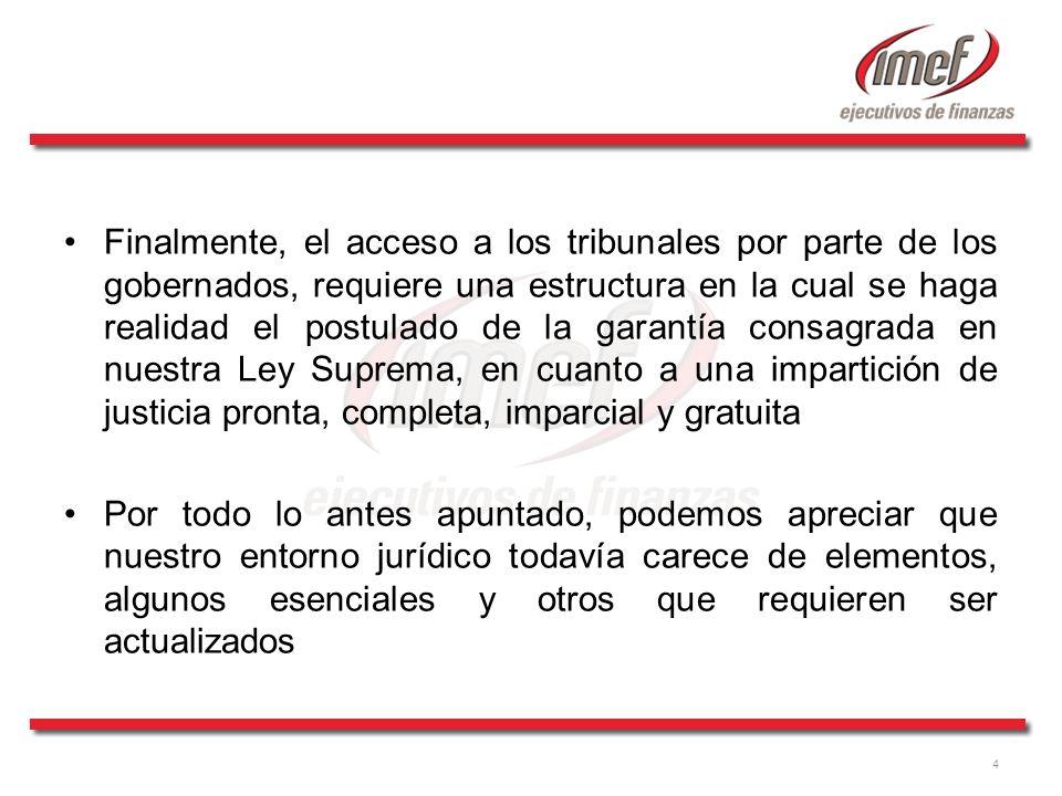 4 Finalmente, el acceso a los tribunales por parte de los gobernados, requiere una estructura en la cual se haga realidad el postulado de la garantía