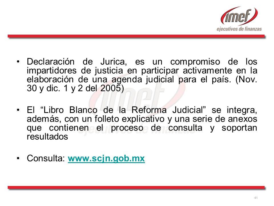 41 Declaración de Jurica, es un compromiso de los impartidores de justicia en participar activamente en la elaboración de una agenda judicial para el