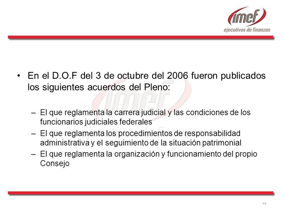 44 En el D.O.F del 3 de octubre del 2006 fueron publicados los siguientes acuerdos del Pleno: –El que reglamenta la carrera judicial y las condiciones