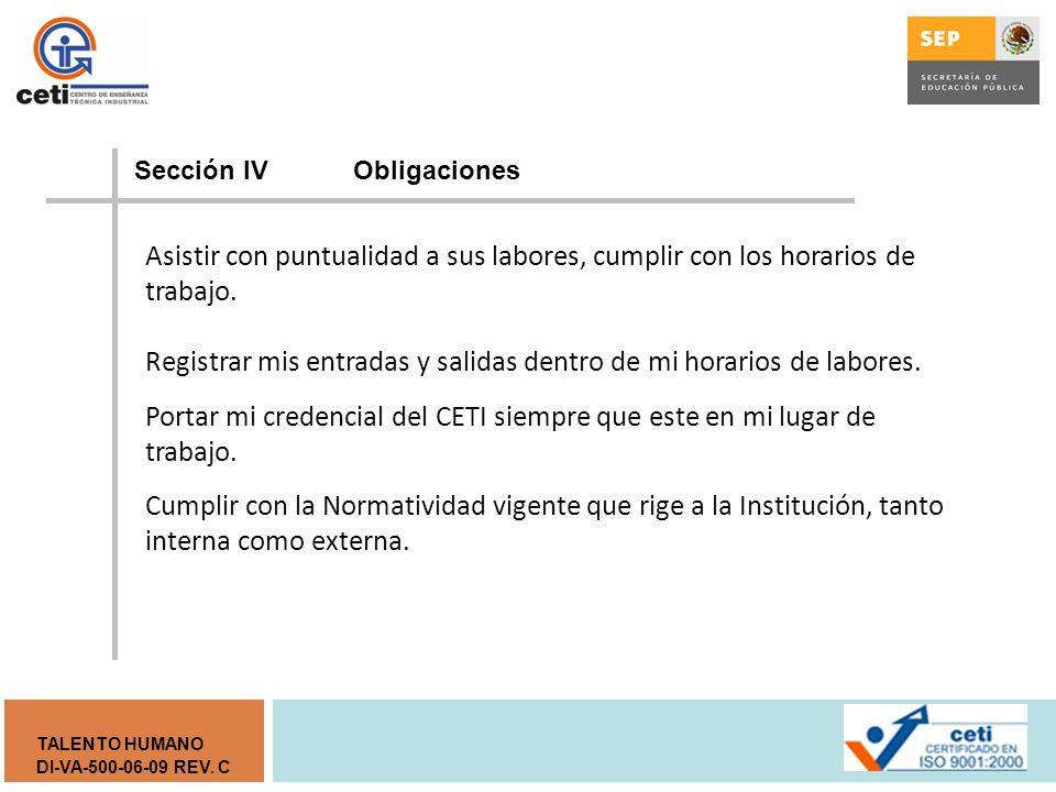 DI-VA-500-06-09 REV. C TALENTO HUMANO Sección lV Obligaciones Tratar con cortesía al público, superiores, subalternos, compañeros de trabajo y estudia