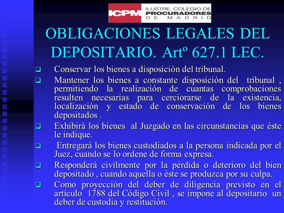OBLIGACIONES LEGALES DEL DEPOSITARIO. Artº 627.1 LEC.