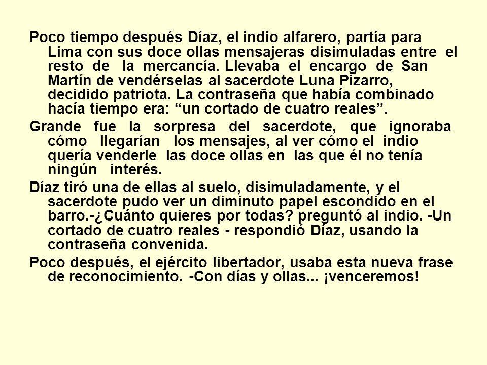 Poco tiempo después Díaz, el indio alfarero, partía para Lima con sus doce ollas mensajeras disimuladas entre el resto de la mercancía. Llevaba el enc