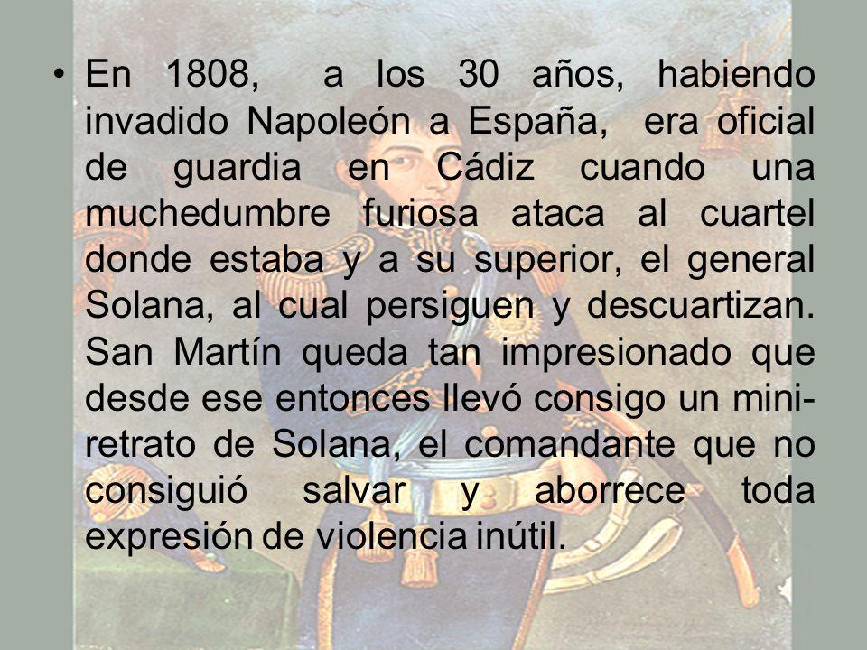 En 1808, a los 30 años, habiendo invadido Napoleón a España, era oficial de guardia en Cádiz cuando una muchedumbre furiosa ataca al cuartel donde est