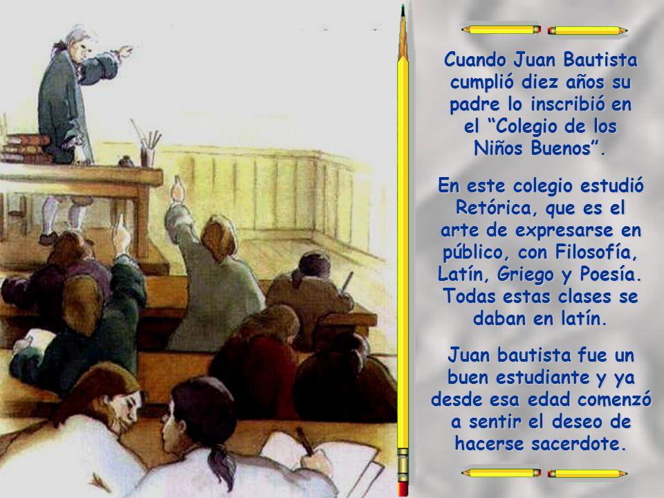 Cuando Juan Bautista era niño, apenas existían escuelas y los maestros estaban poco preparados. La mayor parte de los niños pasaban todo el día jugand