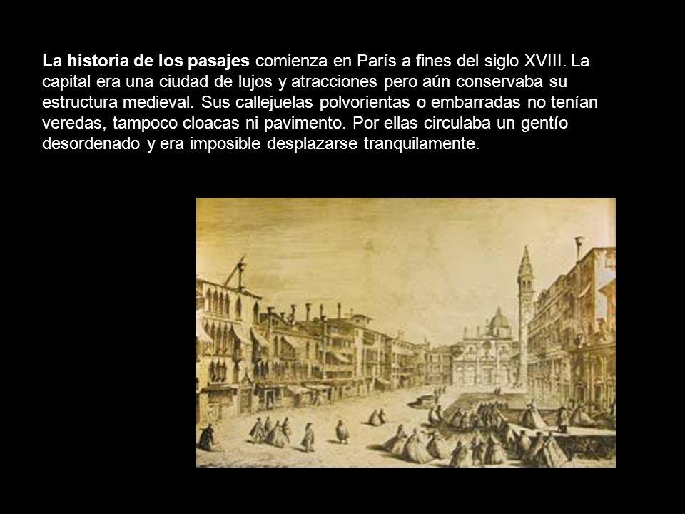 La historia de los pasajes comienza en París a fines del siglo XVIII.