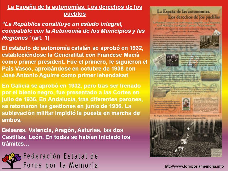 http//www.foroporlamemoria.info La España de la autonomías. Los derechos de los pueblos La República constituye un estado integral, compatible con la