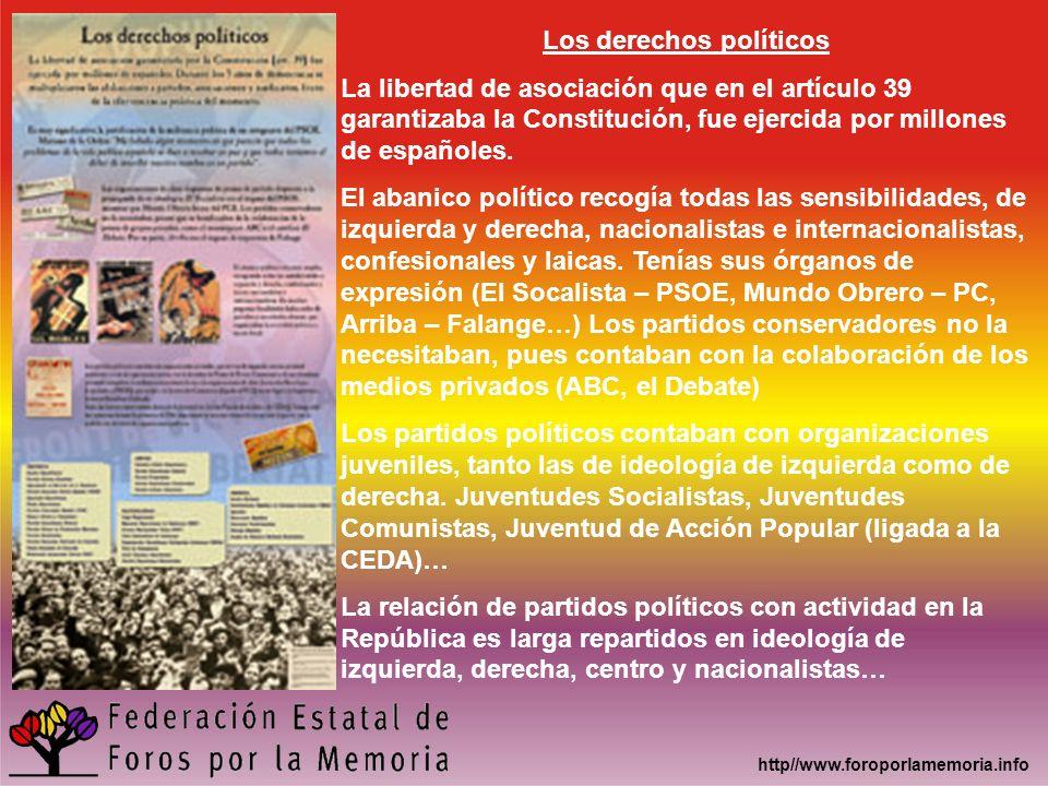 http//www.foroporlamemoria.info Los derechos políticos La libertad de asociación que en el artículo 39 garantizaba la Constitución, fue ejercida por m