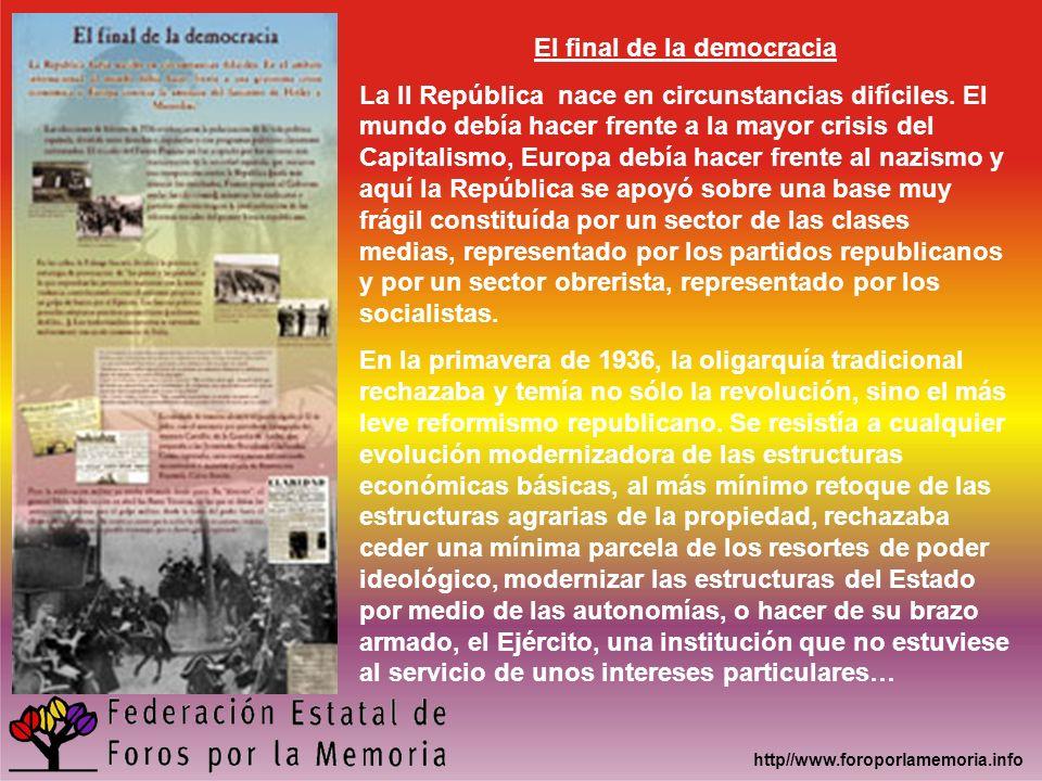 http//www.foroporlamemoria.info El final de la democracia La II República nace en circunstancias difíciles. El mundo debía hacer frente a la mayor cri