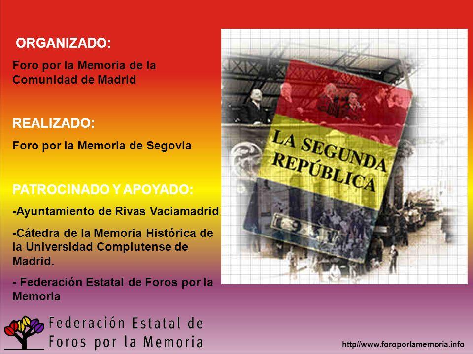 ORGANIZADO: Foro por la Memoria de la Comunidad de Madrid REALIZADO: Foro por la Memoria de Segovia PATROCINADO Y APOYADO: -Ayuntamiento de Rivas Vaci