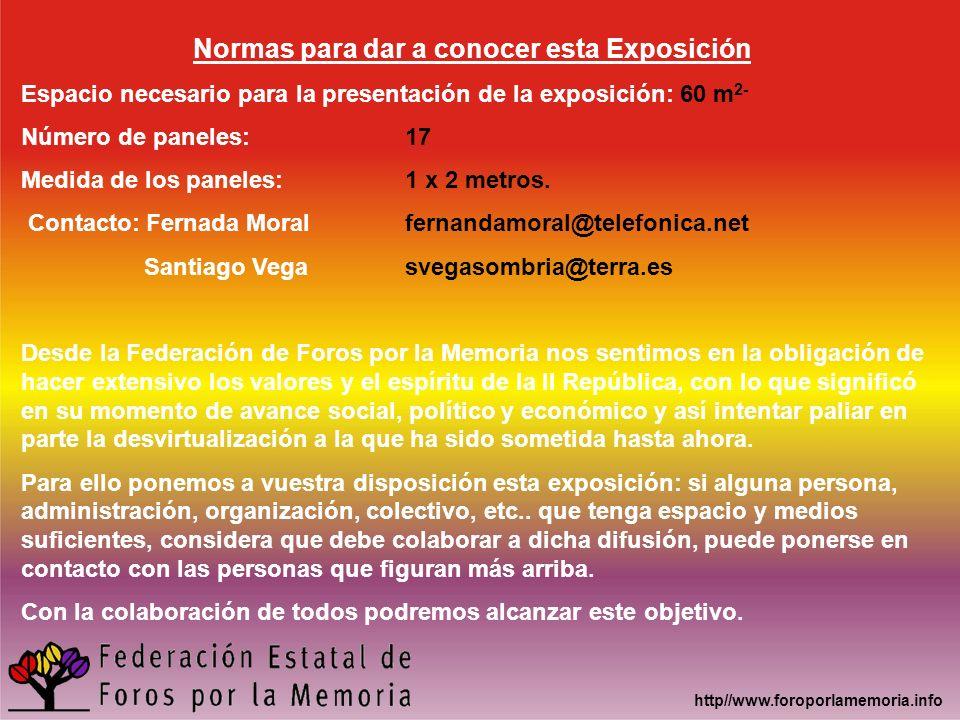 http//www.foroporlamemoria.info Normas para dar a conocer esta Exposición Espacio necesario para la presentación de la exposición: 60 m 2- Número de p
