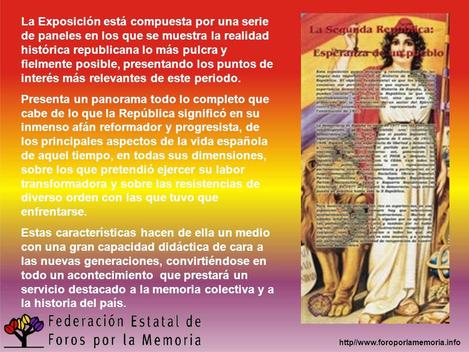 http//www.foroporlamemoria.info La Exposición está compuesta por una serie de paneles en los que se muestra la realidad histórica republicana lo más p