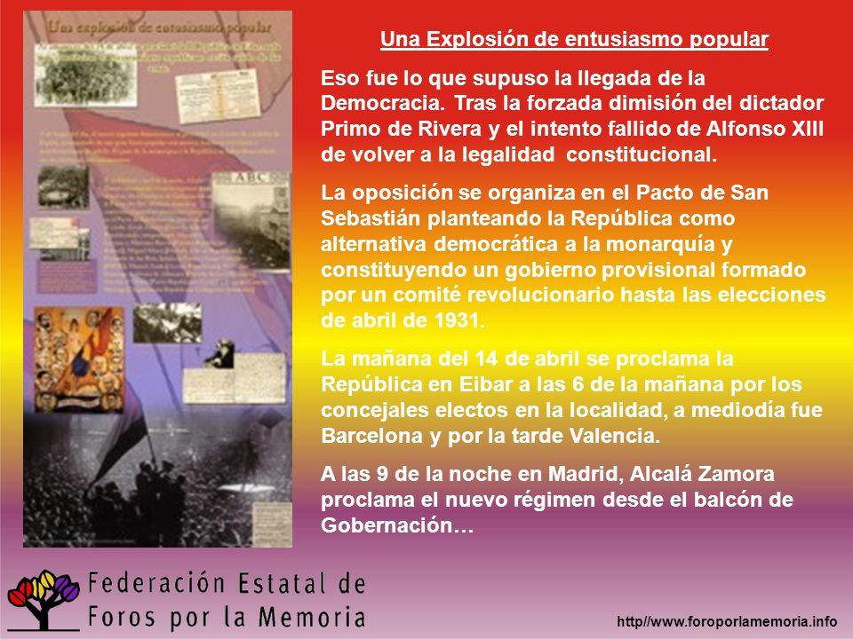 http//www.foroporlamemoria.info Una Explosión de entusiasmo popular Eso fue lo que supuso la llegada de la Democracia. Tras la forzada dimisión del di