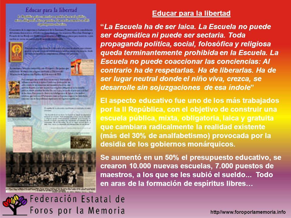 http//www.foroporlamemoria.info Educar para la libertad La Escuela ha de ser laica. La Escuela no puede ser dogmática ni puede ser sectaria. Toda prop