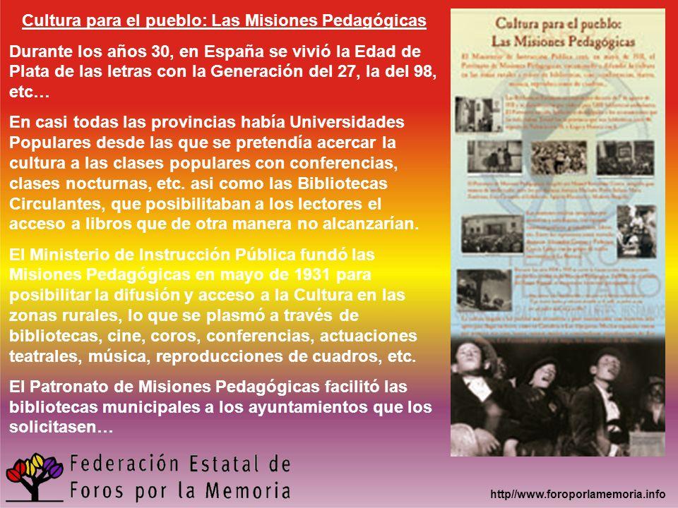 http//www.foroporlamemoria.info Cultura para el pueblo: Las Misiones Pedagógicas Durante los años 30, en España se vivió la Edad de Plata de las letra