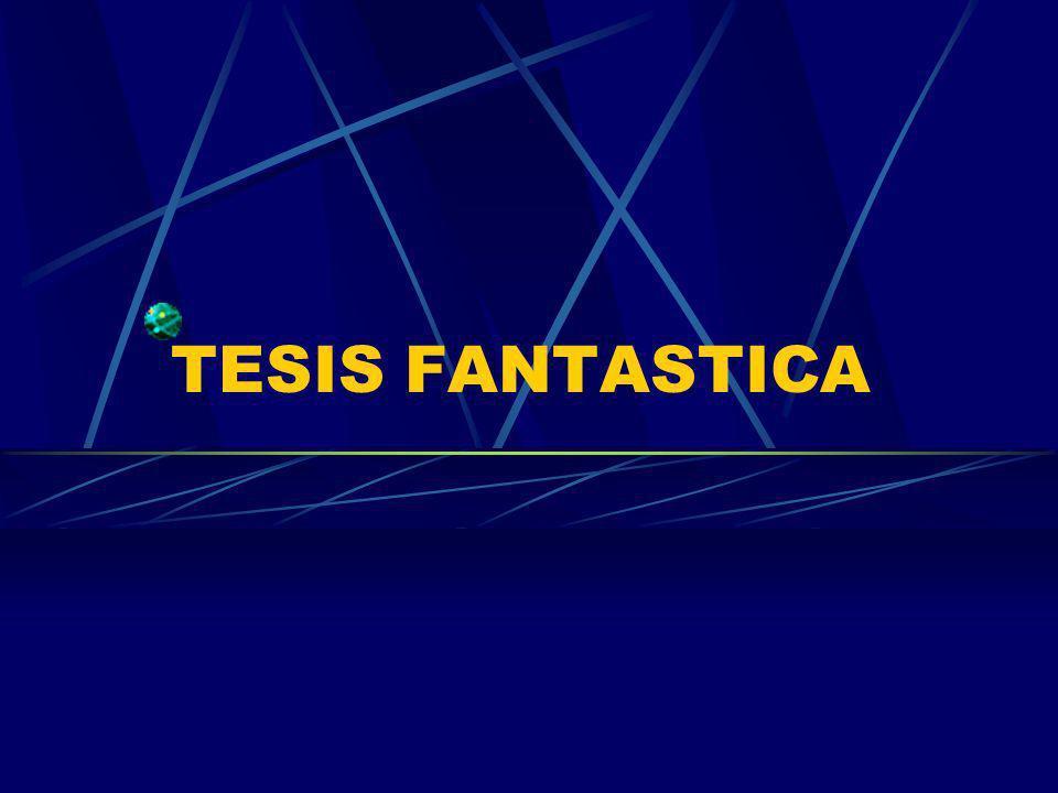 TESIS FANTASTICA