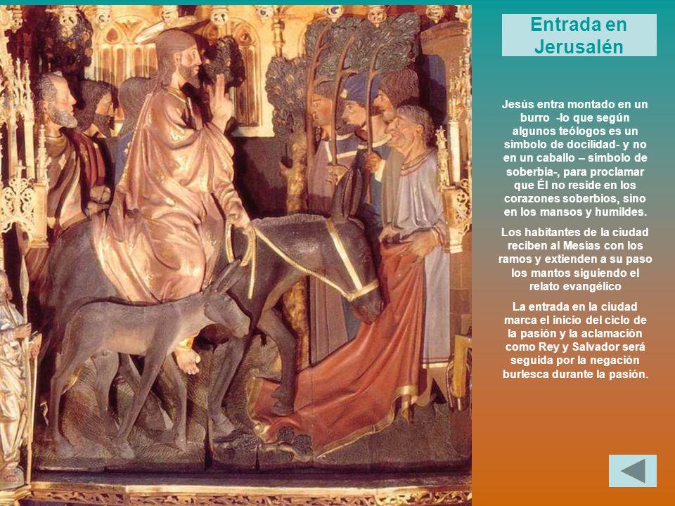 Entrada en Jerusalén Jesús entra montado en un burro -lo que según algunos teólogos es un símbolo de docilidad- y no en un caballo – símbolo de soberb