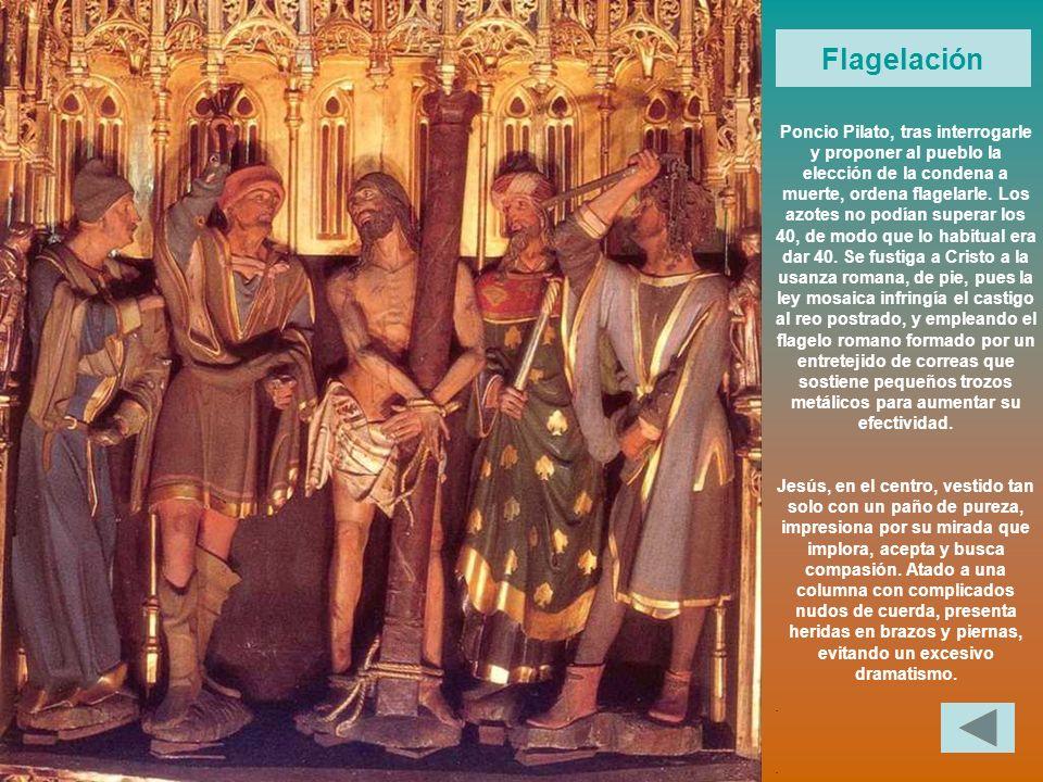 Flagelación Poncio Pilato, tras interrogarle y proponer al pueblo la elección de la condena a muerte, ordena flagelarle. Los azotes no podían superar