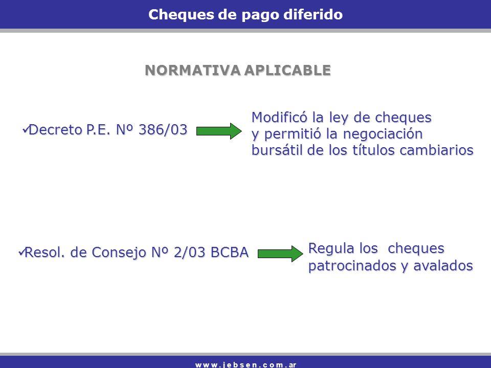w w w.j e b s e n. c o m. ar Cheques de pago diferido Decreto P.E.
