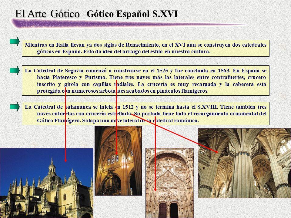 El Arte Gótico La Catedral de Segovia comenzó a construirse en el 1525 y fue concluida en 1563.
