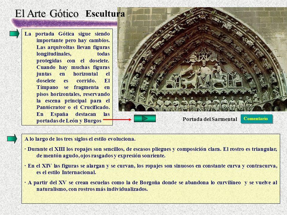 El Arte Gótico La portada Gótica sigue siendo importante pero hay cambios.