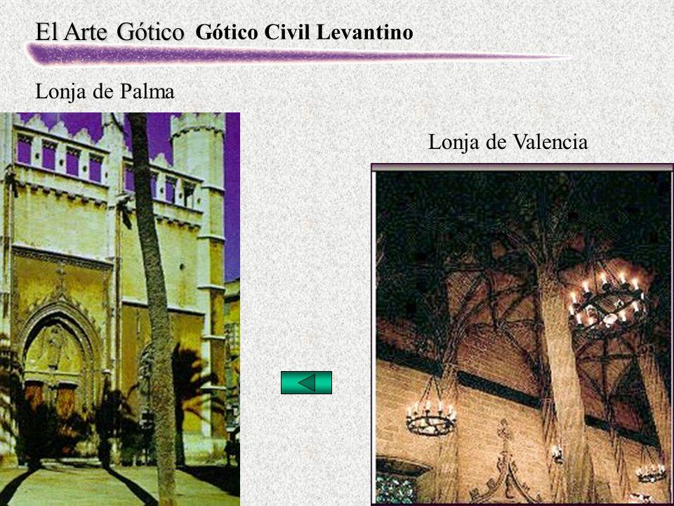 El Arte Gótico Gótico Civil Levantino Lonja de Palma Lonja de Valencia