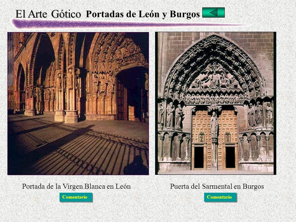 El Arte Gótico Portadas de León y Burgos Portada de la Virgen Blanca en LeónPuerta del Sarmental en Burgos Comentario