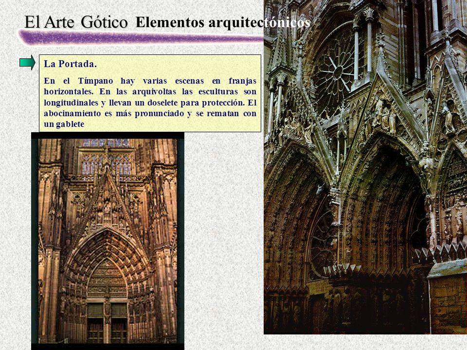 El Arte Gótico La Portada.En el Tímpano hay varias escenas en franjas horizontales.