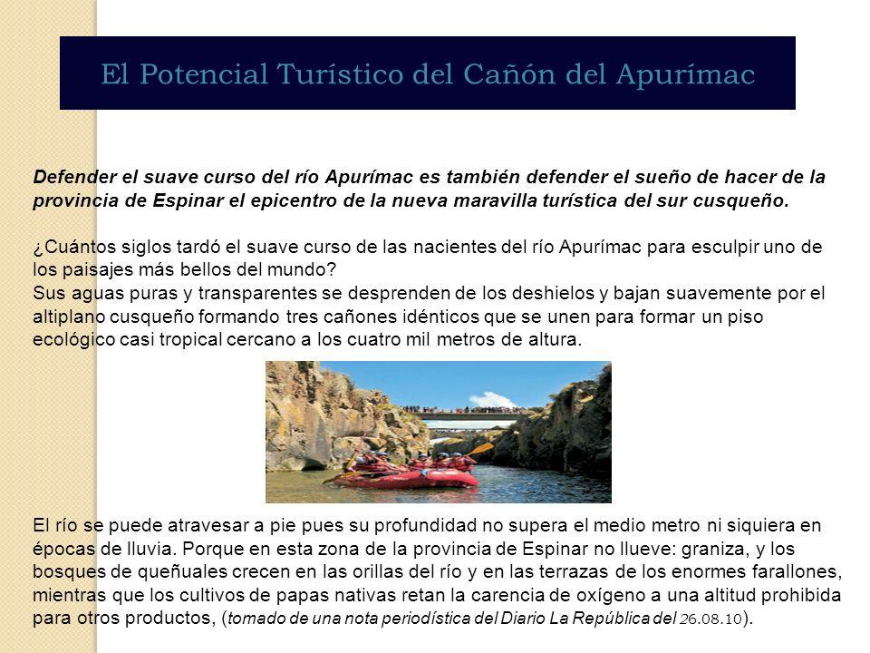 El Potencial Turístico del Cañón del Apurímac Defender el suave curso del río Apurímac es también defender el sueño de hacer de la provincia de Espina