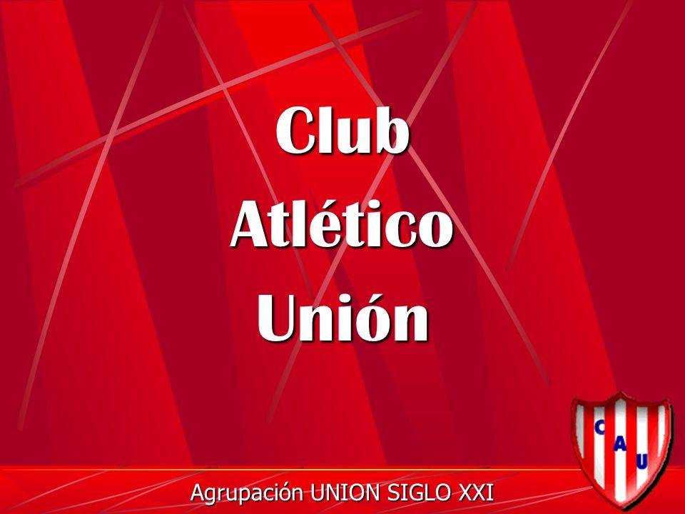 Club Atlético Unión Agrupación UNION SIGLO XXI