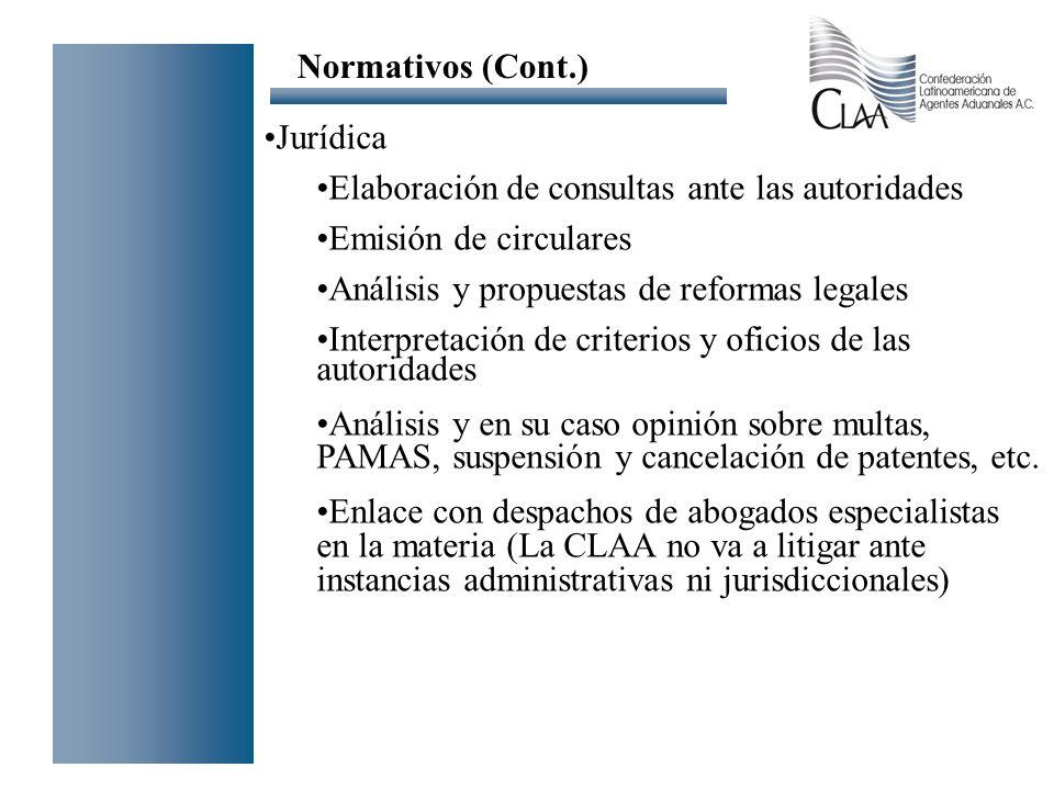 Jurídica Elaboración de consultas ante las autoridades Emisión de circulares Análisis y propuestas de reformas legales Interpretación de criterios y o