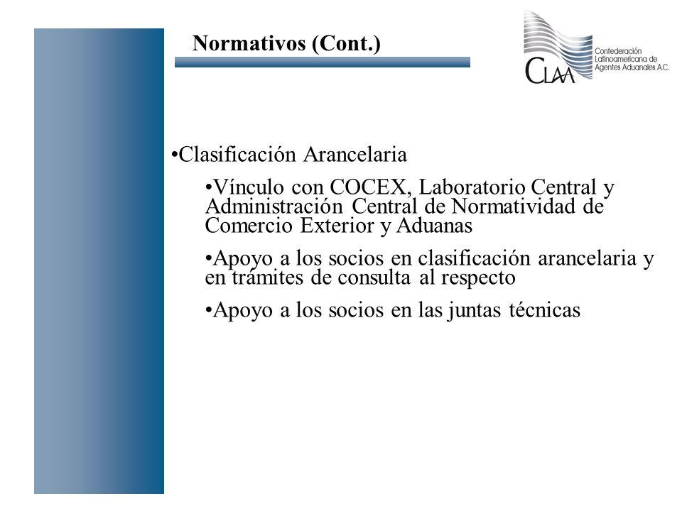 Clasificación Arancelaria Vínculo con COCEX, Laboratorio Central y Administración Central de Normatividad de Comercio Exterior y Aduanas Apoyo a los s