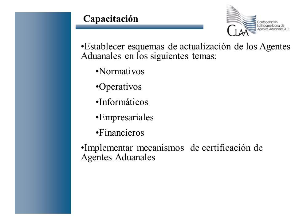 Establecer esquemas de actualización de los Agentes Aduanales en los siguientes temas: Normativos Operativos Informáticos Empresariales Financieros Im