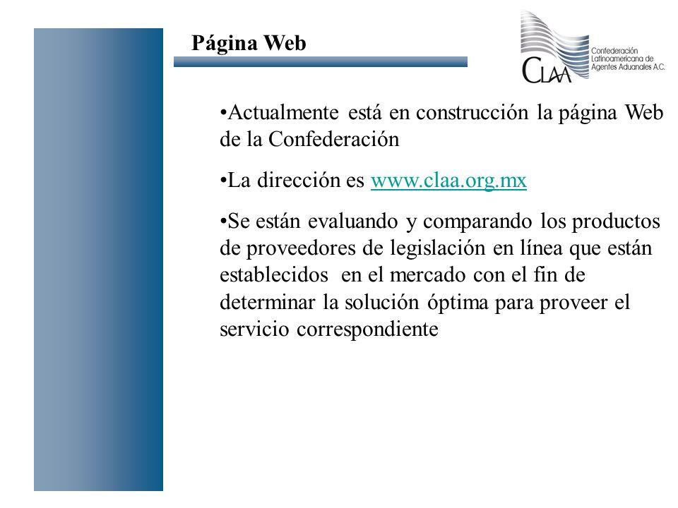 Actualmente está en construcción la página Web de la Confederación La dirección es www.claa.org.mxwww.claa.org.mx Se están evaluando y comparando los