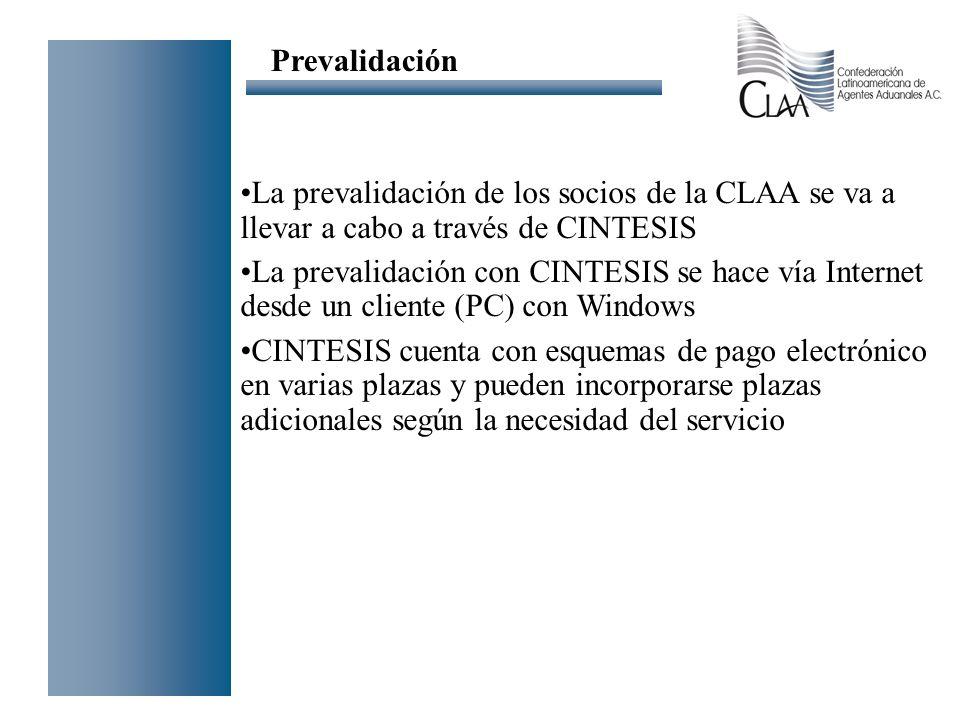 La prevalidación de los socios de la CLAA se va a llevar a cabo a través de CINTESIS La prevalidación con CINTESIS se hace vía Internet desde un clien