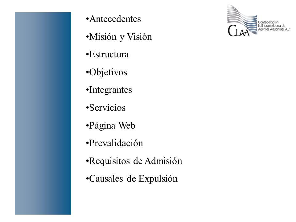 Antecedentes Misión y Visión Estructura Objetivos Integrantes Servicios Página Web Prevalidación Requisitos de Admisión Causales de Expulsión
