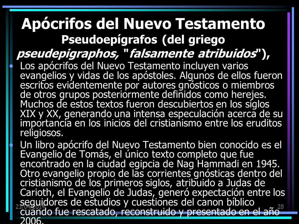 23/04/201428 Apócrifos del Nuevo Testamento Pseudoepígrafos (del griego pseudepigraphos,