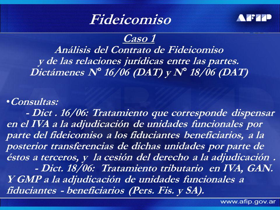 Fideicomiso Caso 1 Análisis del Contrato de Fideicomiso y de las relaciones jurídicas entre las partes. Dictámenes N° 16/06 (DAT) y N° 18/06 (DAT) Con