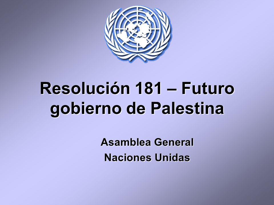 Resolución 181 – Futuro gobierno de Palestina Asamblea General Naciones Unidas