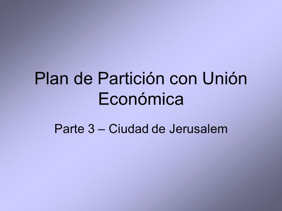 Plan de Partición con Unión Económica Parte 3 – Ciudad de Jerusalem