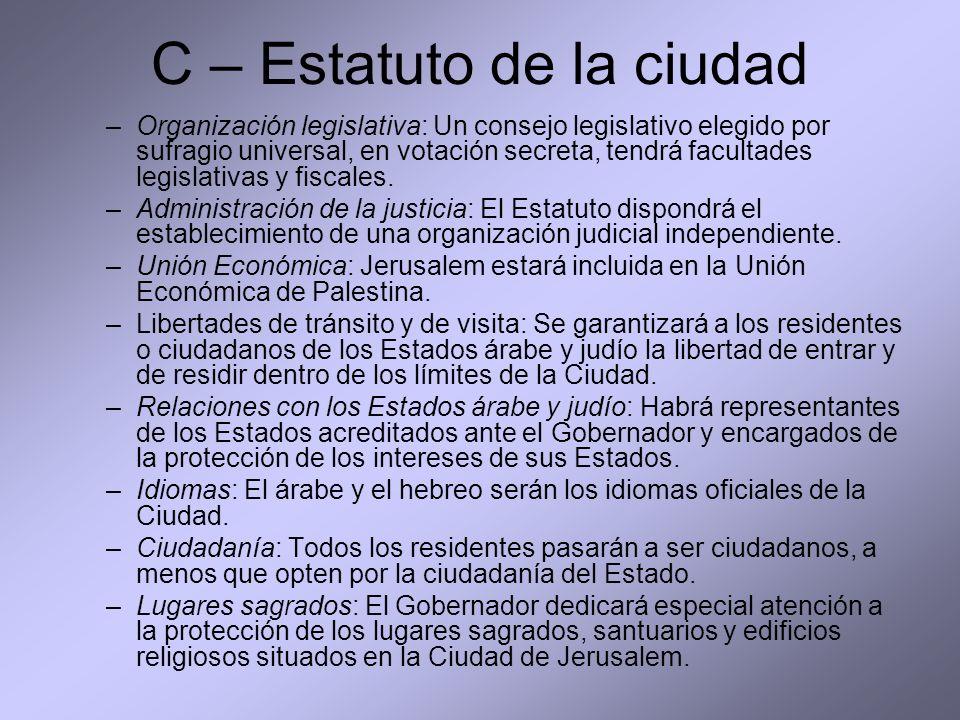 C – Estatuto de la ciudad –Organización legislativa: Un consejo legislativo elegido por sufragio universal, en votación secreta, tendrá facultades leg