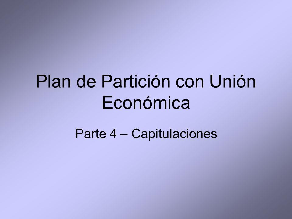 Plan de Partición con Unión Económica Parte 4 – Capitulaciones