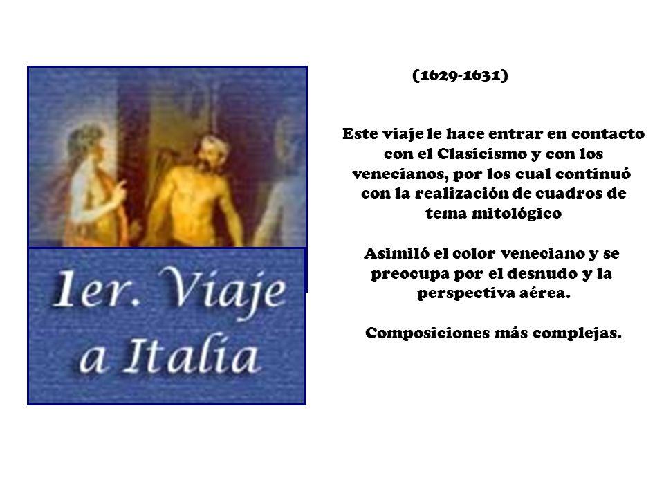 (1629-1631) Este viaje le hace entrar en contacto con el Clasicismo y con los venecianos, por los cual continuó con la realización de cuadros de tema