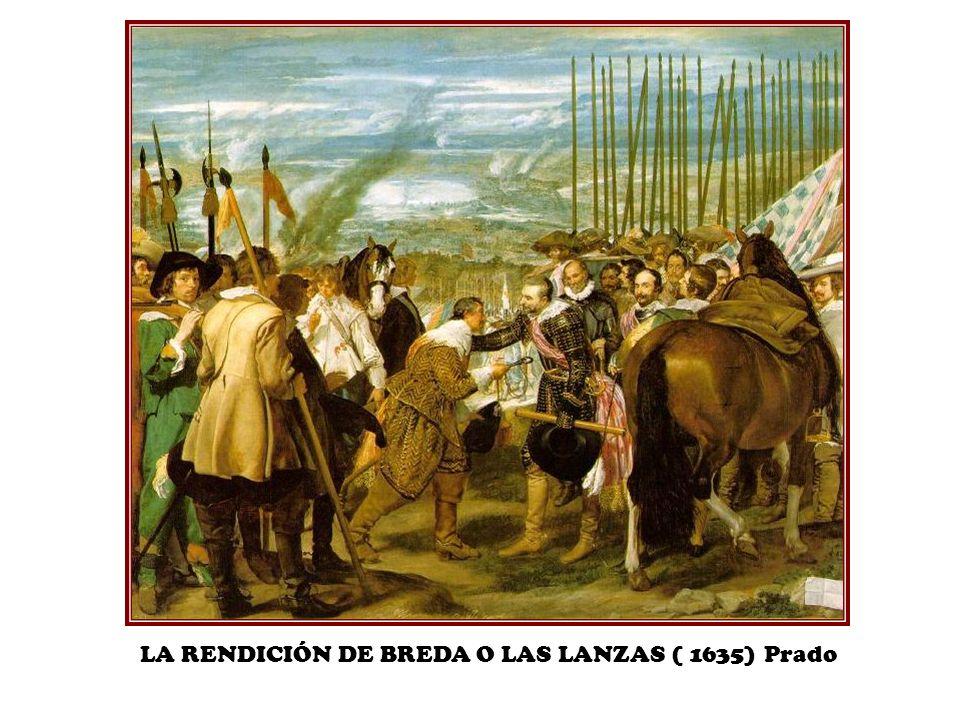 LA RENDICIÓN DE BREDA O LAS LANZAS ( 1635) Prado