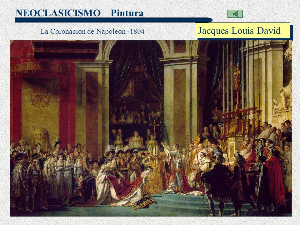 NEOCLASICISMO Pintura Jacques Louis David La Coronación de Napoleón -1804