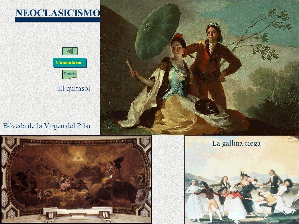 NEOCLASICISMO Goya Bóveda de la Virgen del Pilar El quitasol La gallina ciega Temario Comentario