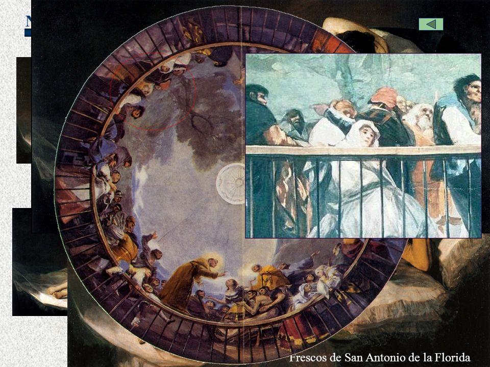 NEOCLASICISMO Goya La maja desnuda La maja vestida Bóveda completa Frescos de San Antonio de la Florida
